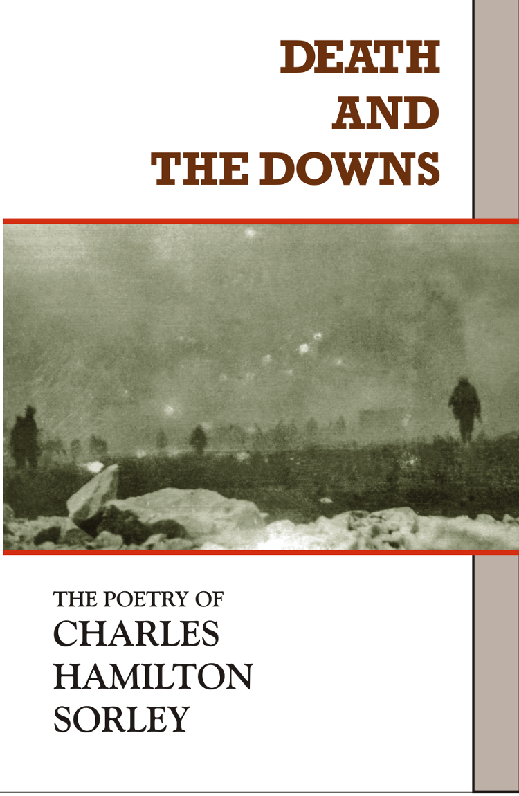 Poets press catalog death and the downs the poetry of charles hamilton sorley revised second edition 2017edited and annotated by brett rutherford fandeluxe Document